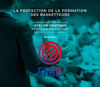 """Compte-rendu de l'atelier pratique """"La Protection de la Formation des Basketteurs"""""""